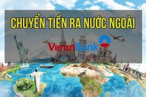 Dịch vụ chuyển tiền ra nước ngoài của Vietinbank