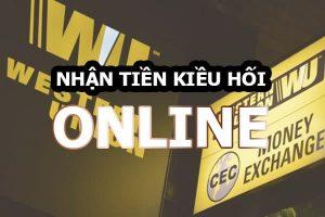 Hướng dẫn nhận tiền kiều hối Western Union online nhanh chóng