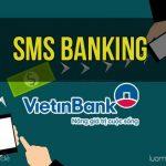 Tìm hiểu dịch vụ SMS Banking của VietinBank
